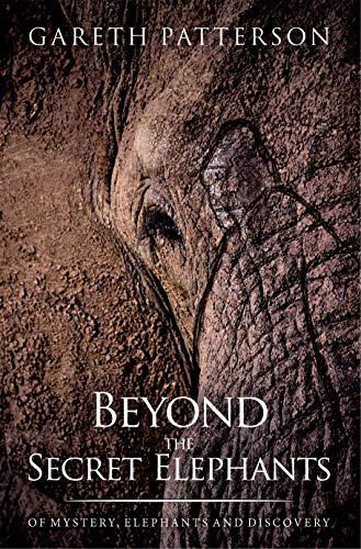 Beyond the Secret Elephants: On mystery, elephants and discovery (English Edition)