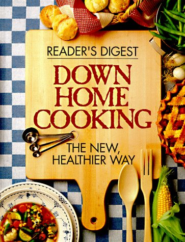 Down Home Cooking: The New Healthier Way