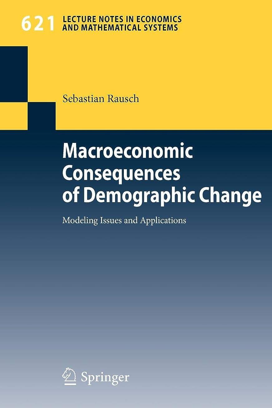理由介入する海洋Macroeconomic Consequences of Demographic Change: Modeling Issues and Applications (Lecture Notes in Economics and Mathematical Systems)