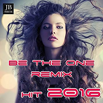 Be the One (Hit 2016)