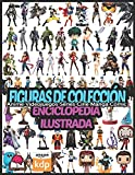 Figuras de Colección: Enciclopedia Ilustrada (Anime, Videojuegos, Series, Cine, Manga, Comic, etc)...