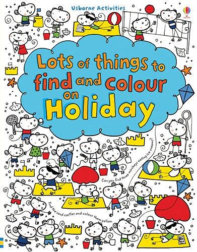Lots of things to find and colour: on holiday. Ediz. illustrata