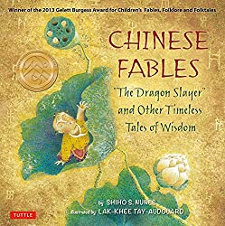 Chinese Fables: The Dragon Slayer and Other Timeless Tales of Wisdom byShiho S. Nunes