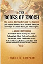 The Books of Enoch: The Angels, The Watchers and The Nephilim (With Extensive Commentary on the Three Books of Enoch, the ...