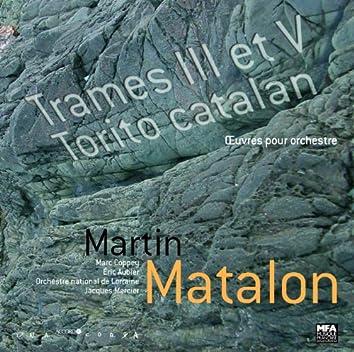 Matalon: El Torito Catalan ; Trames III & V