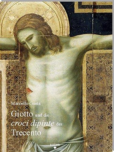 Giotto und die croci dipinte des Trecento: Studien zu Typus, Genese und Rezeption. Mit einem Katalog der monumentalen Tafelkreuze des Trecento (ca. 1290-ca. 1400) (Tholos - Kunsthistorische Studie)