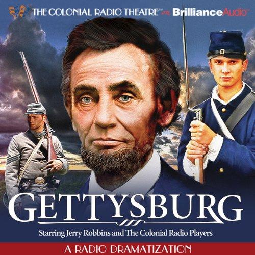 Gettysburg: A Radio Dramatization