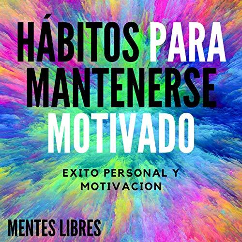 Hábitos Para Mantenerse Motivado [Habits to Stay Motivated] cover art