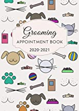 Grooming Appointment Book 2020-2021: A4 Size, Pet & Dog Appointment Notebook, 15 Minutes Slots Schedule Organizer
