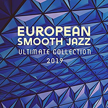 European Smooth Jazz Ultimate Collection 2019