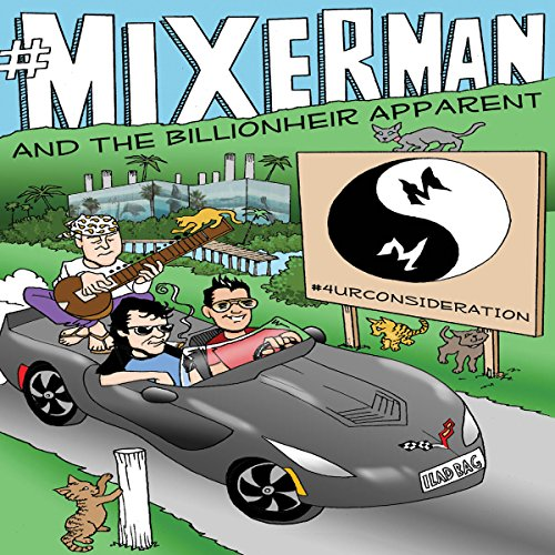 Mixerman and the Billionheir Apparent audiobook cover art