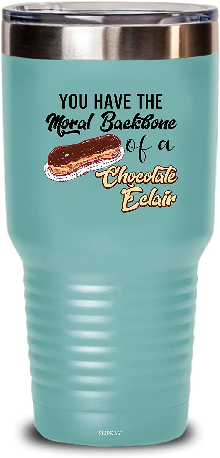 Choice You Have The Genuine Moral Backbone Of Tumbler 30oz A Chocolate G Eclair