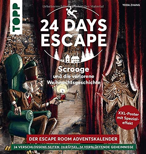 24 DAYS ESCAPE – Der Escape Room Adventskalender: Scrooge und die verlorene Weihnachtsgeschichte: 24 verschlossene Rätselseiten und XXL-Poster mit Spezialeffekt. Das Escape Adventskalenderbuch!