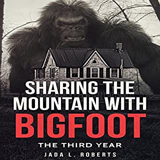Sharing the Mountain with Bigfoot: The Third Year audiobook cover art