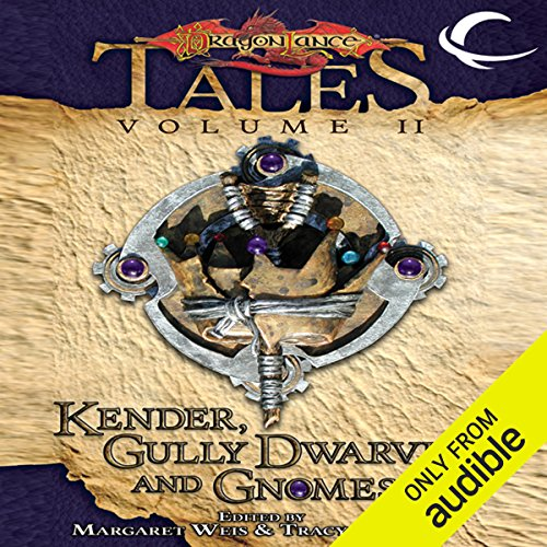 Kender, Gully Dwarves, and Gnomes     Dragonlance Tales, Vol. 2              By:                                                                                                                                 Margaret Weis (editor),                                                                                        Tracy Hickman (editor)                               Narrated by:                                                                                                                                 William Dufris                      Length: 11 hrs and 35 mins     2 ratings     Overall 4.5