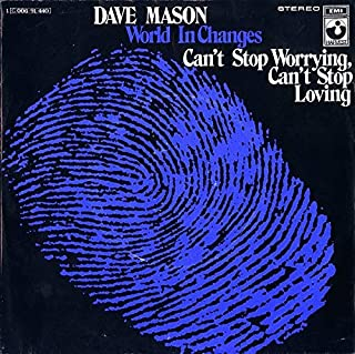 Dave Mason - World In Changes / Can't Stop Worrying, Can't Stop Loving - Harvest - 1C 006-91 440