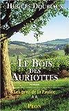Les Gens de la Paulée, tome 2 - Le Bois des Auriottes