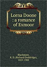 Lorna Doone, A Romance of Exmoor Annotated