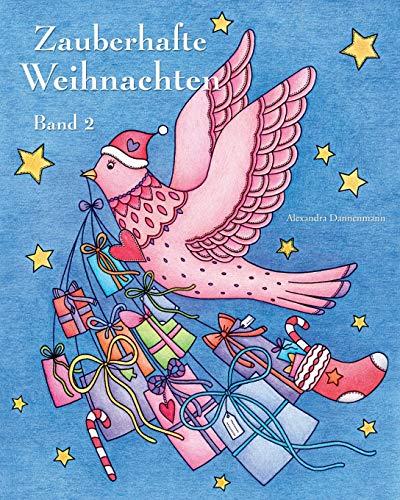 Zauberhafte Weihnachten - Band 2: ein Malbuch für eine entspannte Weihnachtszeit voller Ruhe und Meditation
