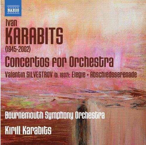 Karabits: Concertos for Orchestra - Silvestrov: Elegie - Abschiedsserenade