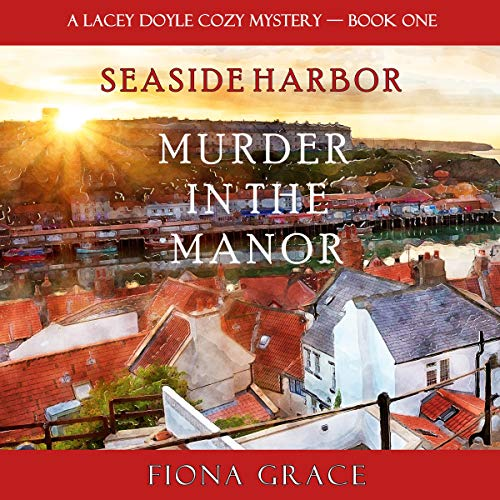 Murder in the Manor: A Lacey Doyle Cozy Mystery, Book 1