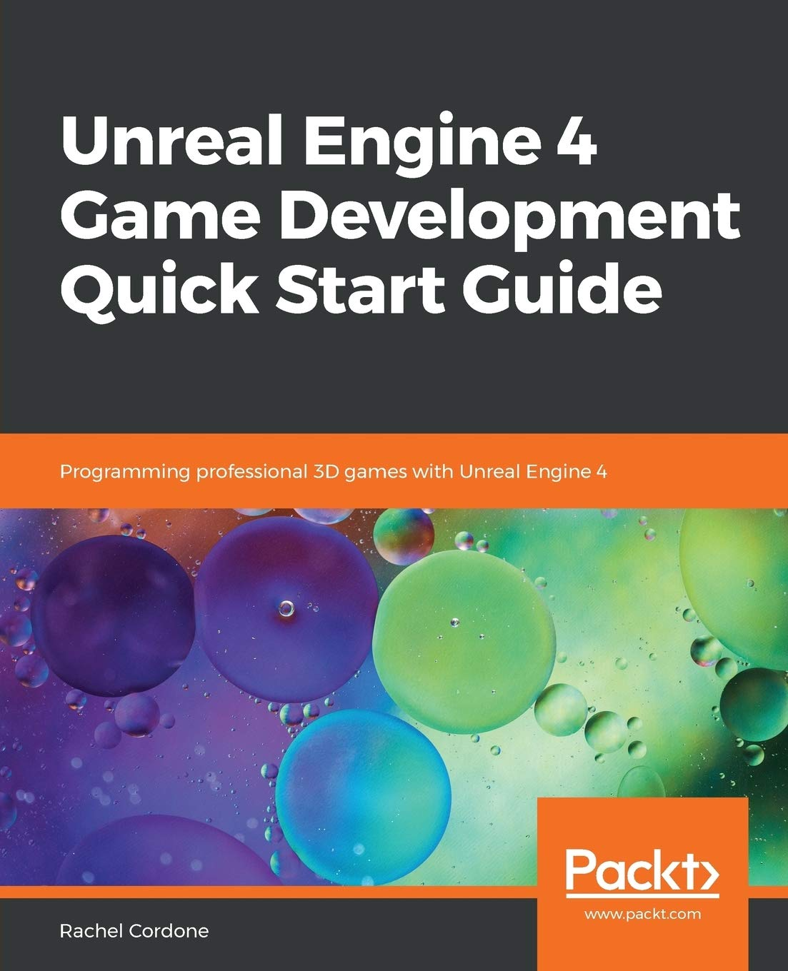 Image OfUnreal Engine 4 Game Development Quick Start Guide: Programming Professional 3D Games With Unreal Engine 4
