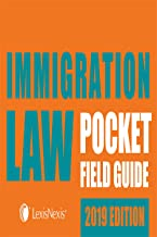 Immigration Law Pocket Field Guide, 2019 Edition