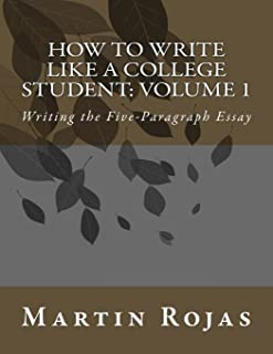 How to Write Like a College Student: Volume 1: Writing the Five-Paragraph Essay