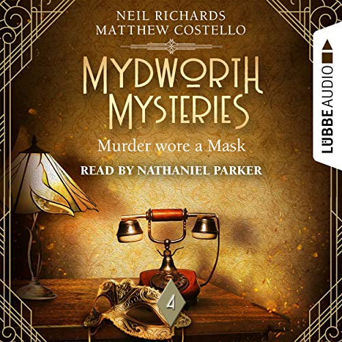 Murder wore a Mask: Mydworth Mysteries - A Cosy Historical Mystery Series 4