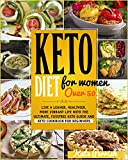Keto Diet for Women Over 50: Live a Leaner, Healthier, More Vibrant Life with the Ultimate, FussFree...