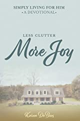 Simply Living for Him: A Devotional for Less Clutter and More Joy Paperback