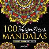 100 Magnificas Mandalas: Libro de Colorear. Mandalas de Colorear para Adultos, Excelente Pasatiempo anti estrés para relajarse con bellísimas Mandalas. (Volumen 2)