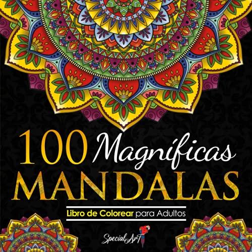 100 Magnificas Mandalas: Libro de Colorear. Mandalas de Colo