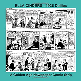 Ella Cinders - 1926 Dailies -- A Golden Age Newspaper Comic Strip (Golden Age Reprints by StarSpan)