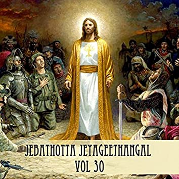 Jebathotta Jeyageethangal, Vol. 30