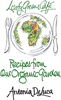 Recipes from Our Organic Garden: Leafy Greens Cafe