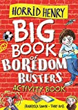 Horrid Henry: Big Book of Boredom Busters: Activity Book
