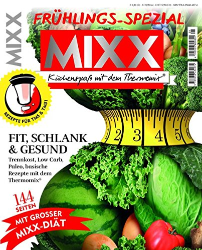 Sonderheft MIXX: Frühlings-Spezial: Küchenspaß mit dem Thermomix®