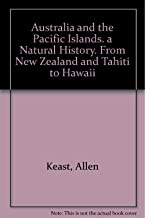 Australia and the Pacific Islands: a Natural History: From New Zealand and Tahiti to Hawaii