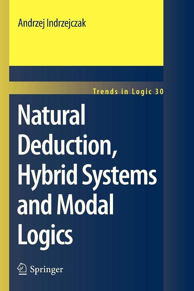 苦しみワゴン兄Natural Deduction, Hybrid Systems and Modal Logics (Trends in Logic)