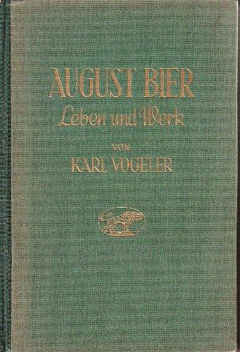 August Bier. Leben und Werk.