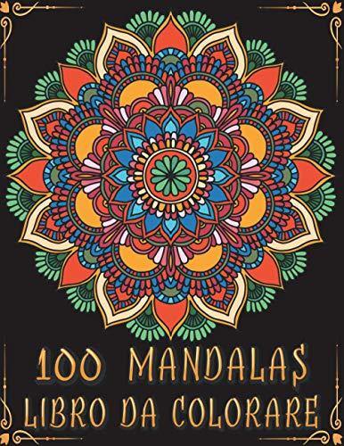 100 Mandalas Libro da Colorare per Adulti Antistress