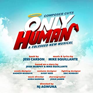 Only Human: A #Blessed New Musical (Composer Cuts) [Explicit]