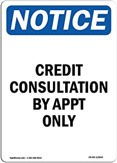 OSHA Notice Sign - Credit Consultation by Appt Only   Rigid Plastic Sign   Protect Your Business, Construction Site, Warehouse & Shop Area   Made in The USA