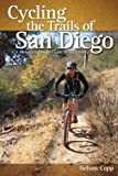 Cycling the Trails of San Diego: A Mountain Biker s Guide