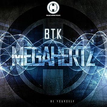 Megahertz / Be Yourself