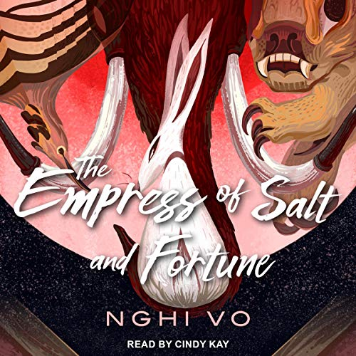The Empress of Salt and Fortune Audiobook By Nghi Vo cover art
