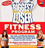 The Biggest Loser Fitness Program: Fast, Safe, and Effective Workouts to Target and Tone Your Trouble Spots--Adapted from NBC's Hit Show! (English Edition)