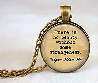 There is No Beauty Without Some Strangeness Literary Jewelry Quote Necklace Glass Dome Pendant Jewelry