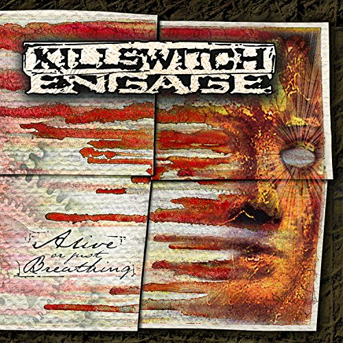 Alive Or Just Breathing / Killswitch Engage